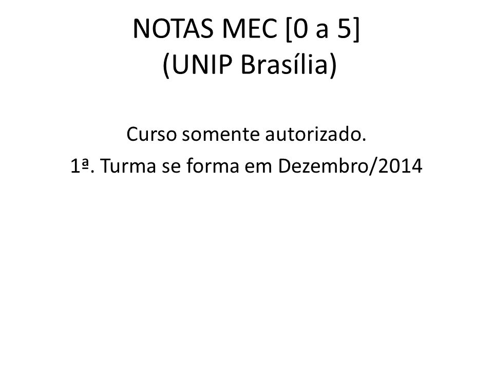 NOTAS MEC [0 a 5] (UNIP Brasília)